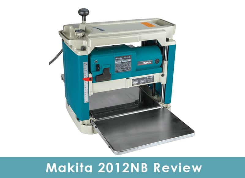 Makita 2012NB Review: Reliable Portable Thickness Planer