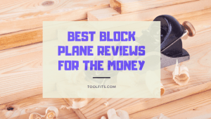 Best Block Plane Reviews